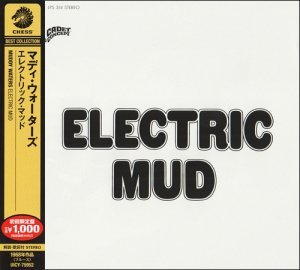 Muddy Waters - Electric Mud (1968/2013)