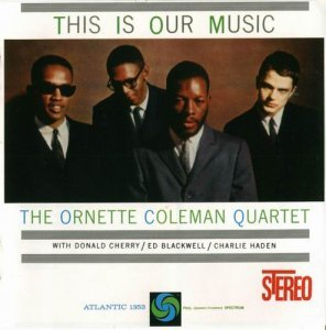 Ornette Coleman - This Is Our Music (1961)