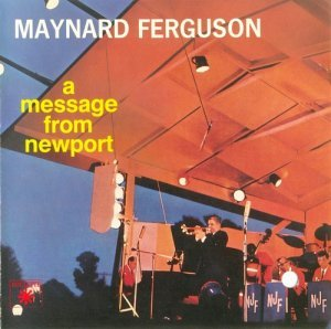 Maynard Ferguson - A Message from Newport (1958)
