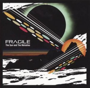 Fragile - The Sun And The Melodies (2009)