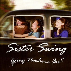 Sister Swing - Going Nowhere Fast (2001)