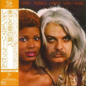 Leon & Mary Russell - Make Love To The Music (1977/2012) [Japanese SHM-CD]