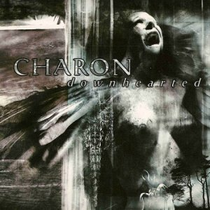 Charon - Downhearted (2002)