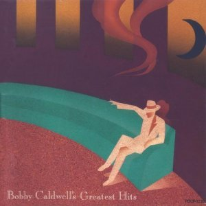 Bobby Caldwell - Bobby Caldwell's Greatest Hits (1992)