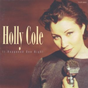 Holly Cole - It Happened One Night (1996)