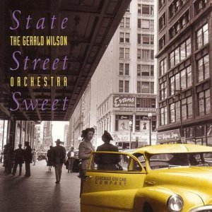Gerald Wilson Orchestra - State Street Sweet (1995)