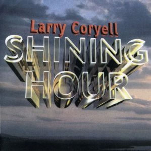 Larry Coryell - Shining Hour (1989)