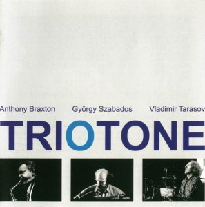 Anthony Braxton - Triotone (2005)