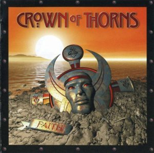 Crown Of Thorns - Faith (2008)