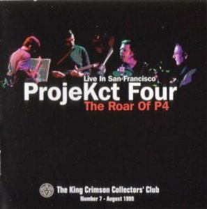 King Crimson - ProjeKct Four Live in San Francisco 1998 (Bootleg/D.G.M. 1999)