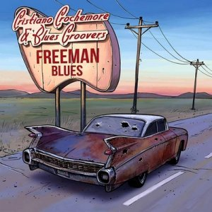 Cristiano Crochemore & Blues Groovers - Freeman Blues (2013)