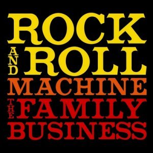 The Family Business - Rock And Roll Machine (2013)