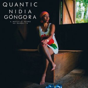 Quantic And Nidia Gongora - Muevelo Negro / Nanguita (2013)