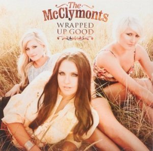 The McClymonts - Wrapped Up Good (2010)