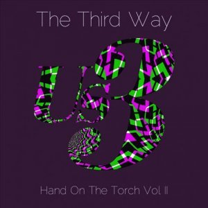US3 - The Third Way: Hand On The Torch, Vol II (2013)
