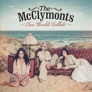 The McClymonts - Two Worlds Collide (2012)