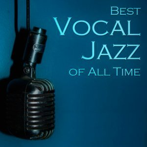 VA [Various Artists] - Best Vocal Jazz Of All Time (2014)
