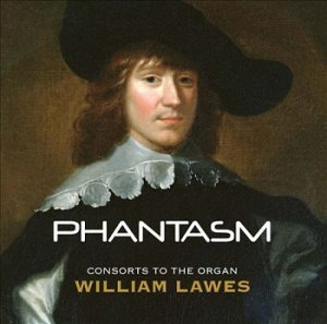 William Lawes - Consorts to the Organ - Phantasm (2012)