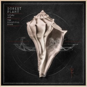 Robert Plant – Lullaby and... The Ceaseless Roar (2014) [24Bit]