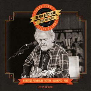 Randy Bachman - Vinyl Tap Tour Every Song Tells A Story [Live] (2014)