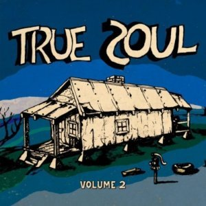 VA - True Soul: Deep Sounds From The Left Of Stax Vol. 2 (2011)
