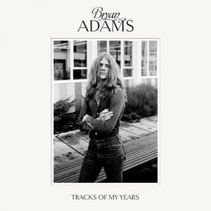 Bryan Adams - Tracks of My Years (Deluxe Edition) (2014)