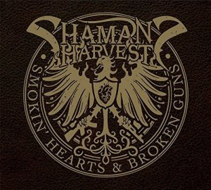 Shamans Harvest - Smokin Hearts And Broken Guns (2014)