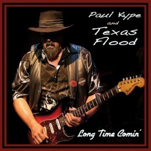 Paul Kype & Texas Flood - Long Time Comin' (2014)