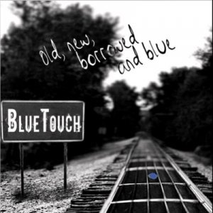 BlueTouch - Old, New, Borrowed And Blue (2014)