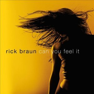 Rick Braun - Can You Feel It (2014)