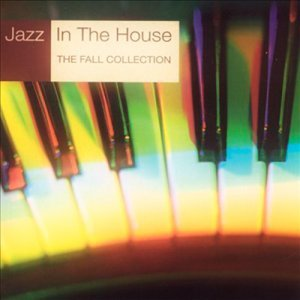 VA - Jazz In The House: The Fall Collection (2000)