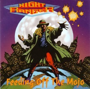 Night Ranger - Feeding Off The Mojo (1995)
