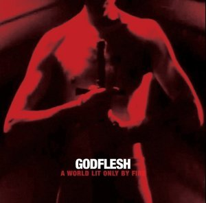 Godflesh - World Lit Only By Fire (2014) [Bonus Track Edition]
