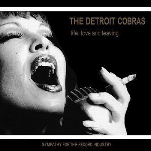 The Detroit Cobras - Love, Life & Leaving (2001)
