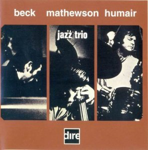 Gordon Beck, Ron Mathewson, Daniel Humair - Jazz Trio (1972)
