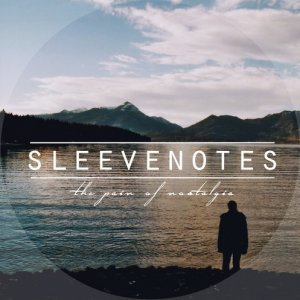 Sleevenotes - The Pain of Nostalgia (2014)