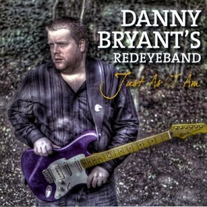 Danny Bryant's RedEyeBand - Just As I Am (2010)