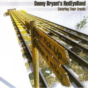 Danny Bryant's RedEyeBand - Covering Their Tracks (2004)