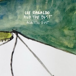 Lee Ranaldo and the Dust - Acoustic Dust (2014)