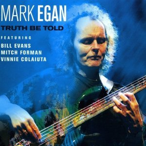 Mark Egan - Truth Be Told (2010)