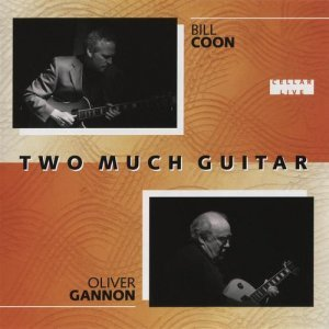 Bill Coon & Oliver Gannon - Two Much Guitar (2006)