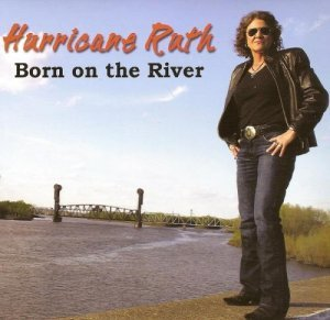 Hurricane Ruth - Born on the River (2014)
