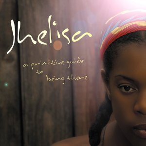 Jhelisa - A Primitive Guide To Being There (2006)
