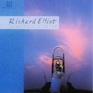 Richard Elliot - Take To The Skies (1989)