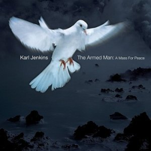 Karl Jenkins - The Armed Man: A Mass for Peace (2001)