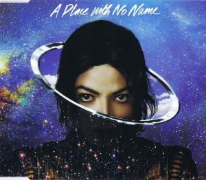 Michael Jackson - A Place With No Name [Single] (2014)