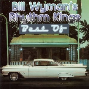 Bill Wyman's Rhythm Kings - Best Of (2009)