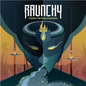 Raunchy - Vices.Virtues.Visions. (Limited Digipack Edition) (2014)