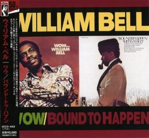William Bell - Wow... & Bound To Happen [Japan] (1997)