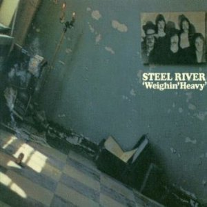 Steel River - Weighin' Heavy (1970)